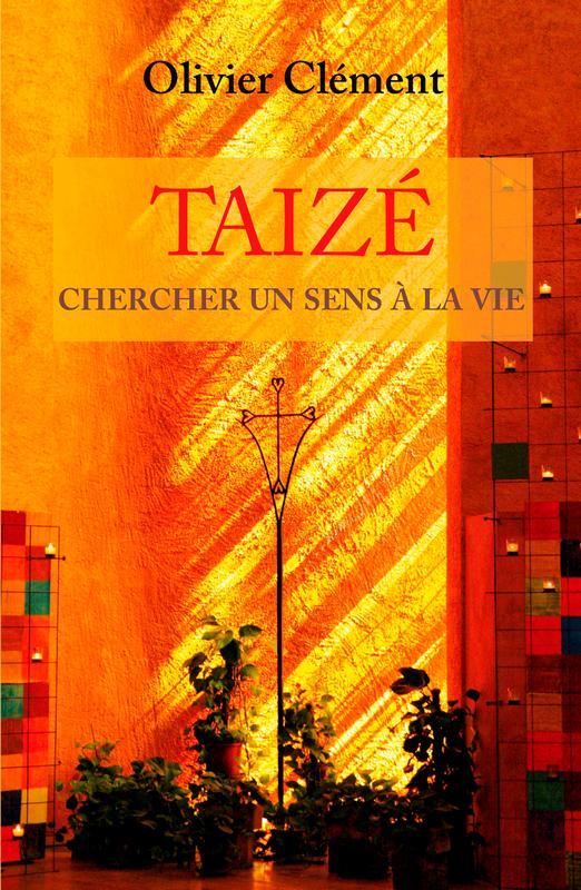 Taizé – Chercher un sens à la vie