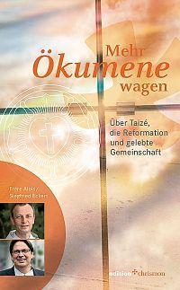 Mehr Ökumene wagen – über Taizé, die Reformation und gelebte Gemeinschaft
