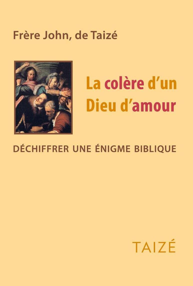 La colère d'un Dieu d'amour - Déchifrer une énigme biblique