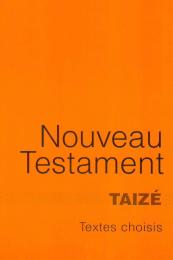Le Nouveau Testament, textes choisis