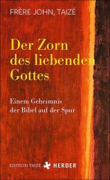 DER ZORN DES LIEBENDEN GOTTES - Einem Geheimnis der Bibel auf der Spur