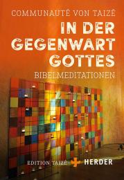 In der Gegenwart Gottes – Bibelmeditationen
