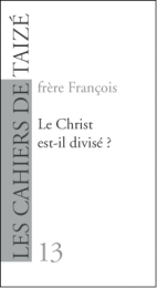 F13. Le Christ est-il divisé ?