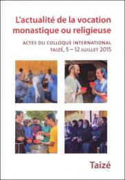 L'actualité de la vocation monastique ou religieuse