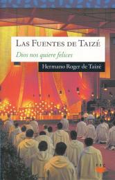Las Fuentes de Taizé – Dios nos quiere felices