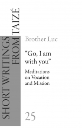 """G25 """"Go, I am with you"""" - Meditations on Vocation and Mission"""