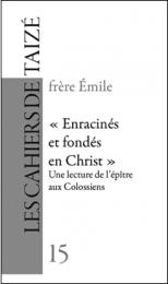 F15. « Enracinés et fondés en Christ »