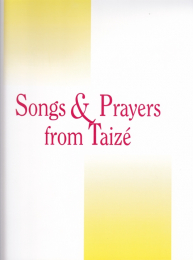 Songs & Prayers from Taizé: Accompaniment edition – for Cantor & Instruments
