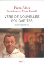 Vers de nouvelles solidarités - Taizé aujourd'hui