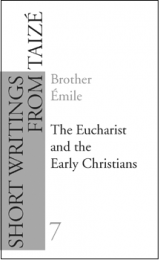 G07. The Eucharist and the Early Christians