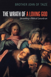 The Wrath of a Loving God – Unraveling a Biblical Conundrum