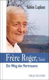 Frère Roger – Ein Weg des Vertrauens