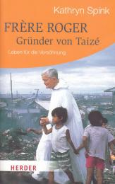 Frère Roger, Gründer von Taizé – Leben für die Versöhnung