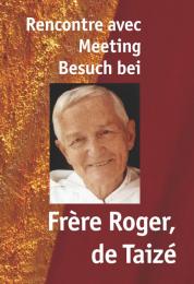 Rencontre avec Frère Roger