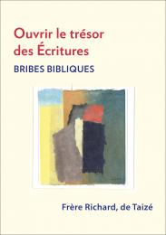Ouvrir le trésor des Écritures - Bribes bibliques