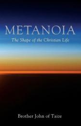 Metanoia - The Shape of the Christian Life