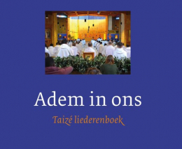 Adem in ons – Taizé liederenboek