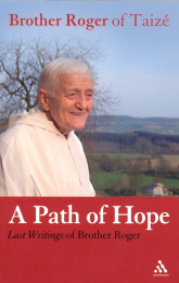 A Path of Hope – Last Writings of Brother Roger of Taizé