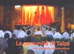 La comunità di Taizé – Una parabola di comunione