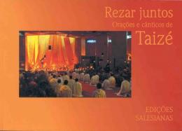 Rezar juntos – Orações e cânticos de Taizé