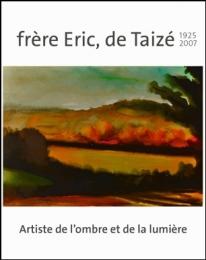 Frère Eric, de Taizé  -  Artiste de l'ombre et de la lumière