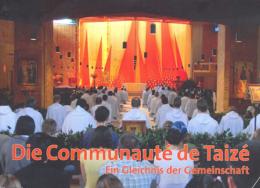 Die Communauté de Taizé – Ein Gleichnis der Gemeinschaft
